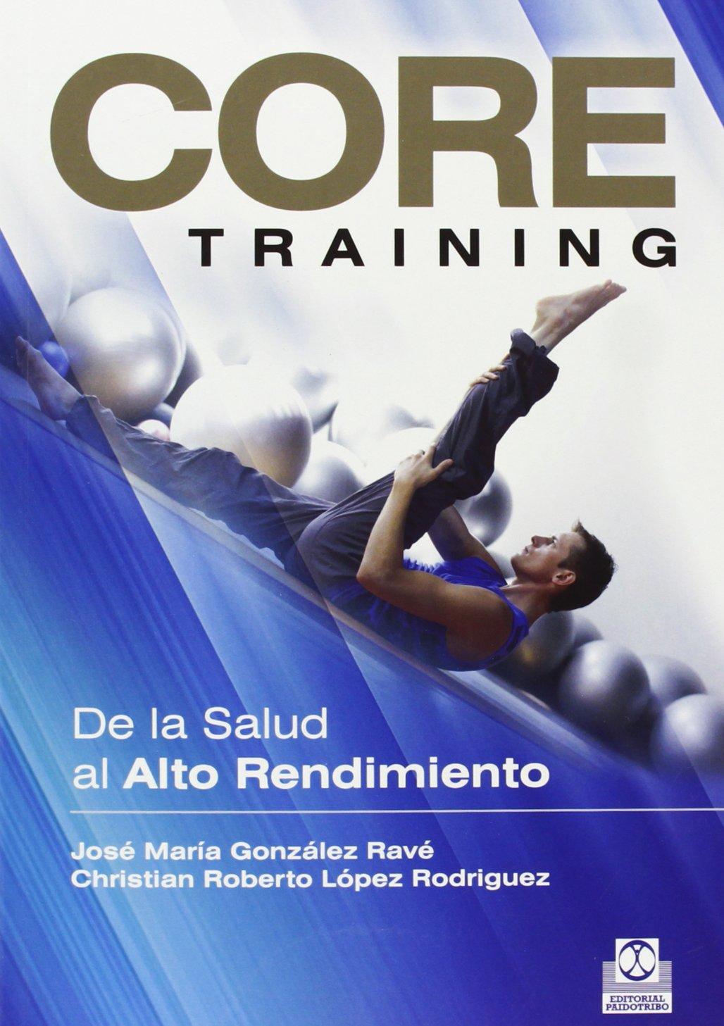 Core Training (Deportes) Tapa blanda – 4 dic 2013 José María González Ravé Paidotribo 8499101933