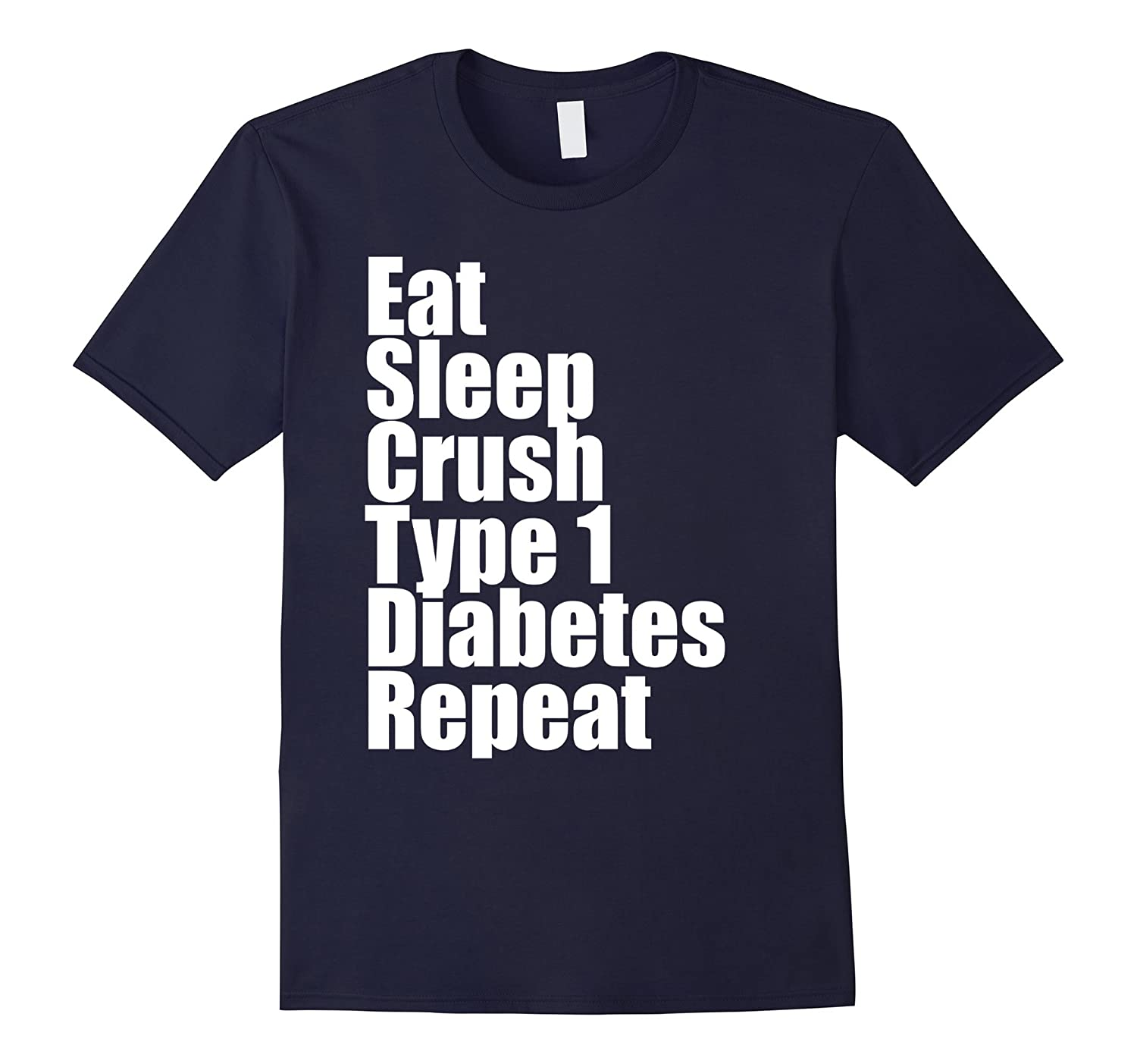 Eat Sleep Crush Type 1 Diabetes Repeat Trending T-Shirt-CD