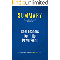 Summary: Real Leaders Don't Do PowerPoint: Review and Analysis of Witt's Book