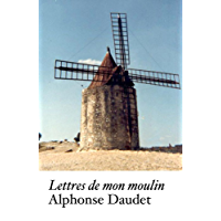 Lettres de mon moulin (Annotated) (French Edition)