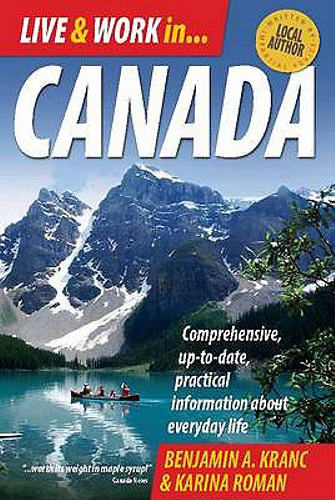 Live & Work in Canada: Comprehensive, Up-to-date, Practical Information About Everyday Life pdf epub