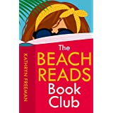The Beach Reads Book Club: The most heartwarming and feel good summer holiday read of 2021! (The Kathryn Freeman Romcom Colle