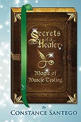 Secrets of a Healer - Magic of Muscle Testing Paperback