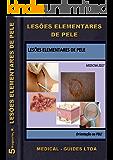 Lesões Elementares de Pele: Manual pratico das lesões epiteliais (MedBook)