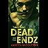Dead Endz (Zombie Games Book Three) A Zombie Apocalypse Adventure.