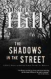 The Shadows in the Street: A Simon Serrailler Mystery (Chief Superintendent Simon Serrailler Mysteries)