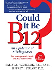 Could It Be B12? 2nd Edition: An Epidemic of Misdiagnoses