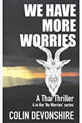 We Have More Worries: Thai Thriller (No Worries Book 4) Kindle Edition