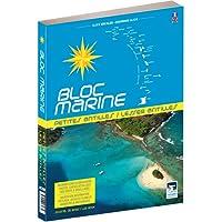 Bloc Marine - Petites Antilles, Guide nautique Antilles, Guadeloupe, Martinique, Grenadines, Sainte-Lucie, Iles Vierges