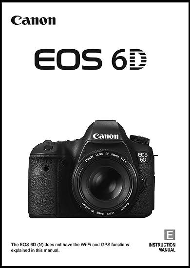 Amazon Canon Eos 6d Digital Camera Users Instruction Manual