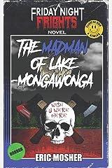 The Madman of Lake Mongawonga (Friday Night Frights) (Volume 2) Paperback