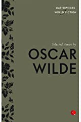 Selected Stories by Oscar Wilde (Masterpieces of World Fiction) Kindle Edition