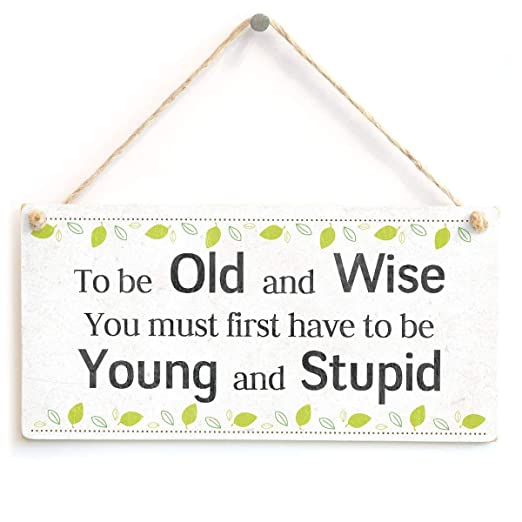 ECONG Old and Wise Young and Stupid Placa de Madera Cartel ...