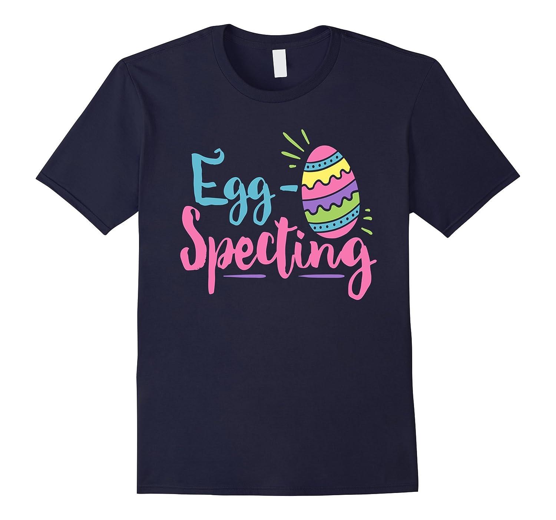 EggSpecting Shirt Easter Funny Pregnant Mom Dad Egg Specting-TD