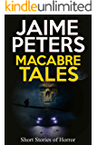 Macabre Tales - A Collection of Short Horror Stories