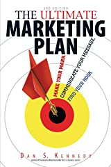 The Ultimate Marketing Plan: Find Your Hook. Communicate Your Message. Make Your Mark. Paperback