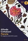 Florario. Miti, leggende e simboli di fiori e piante