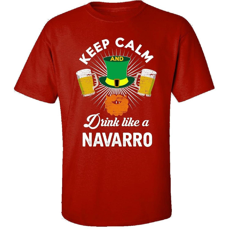 St Patricks Day Keep Calm Drink Like A Navarro Irish - Adult Shirt