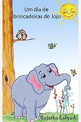 Children's Portuguese books: Um dia de brincadeiras de Jojo. Uma história sobre um elefante (para Crianças dos 3 aos 6 Anos): Livros infantis em portugues ... para crianças 1) (Portuguese Edition) Kindle Edition