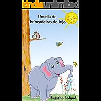 Children's Portuguese books: Um dia de brincadeiras de Jojo. Uma história sobre um elefante (para Crianças dos 3 aos 6 Anos): Livros infantis em portugues ... Books for Children: para crianças 1)