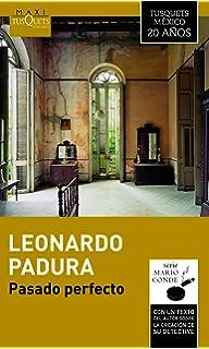 Pasado perfecto (Mario Conde) (Spanish Edition)