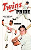 Twins Pride: For the Love of Kirby, Kent, and Killebrew