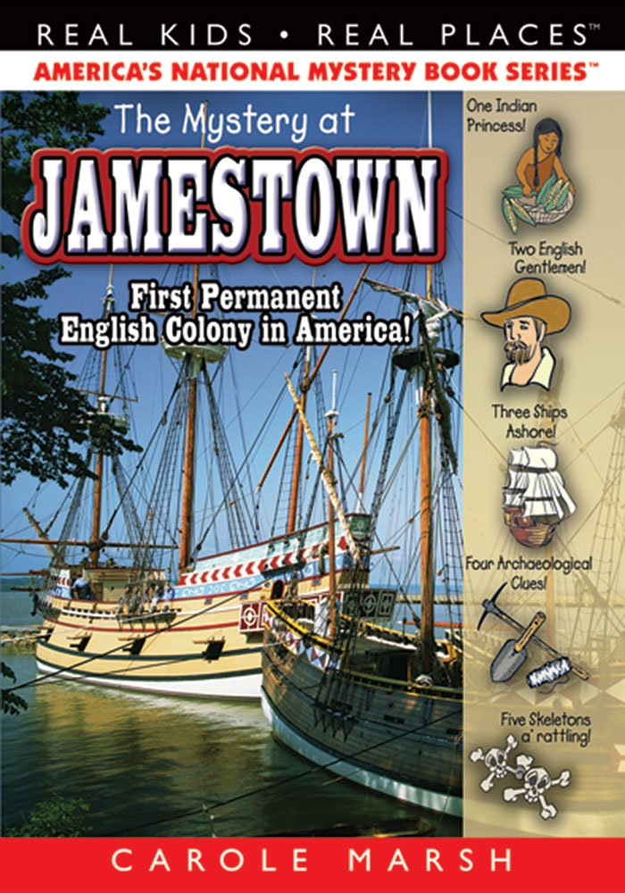 The Mystery at Jamestown: First Permanent English Colony in America! (17) (Real Kids Real Places)