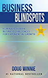 Business Blindspots: Eliminate Hidden Business Challenges for Exponential Growth