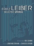 Fritz Leiber: Selected Stories (Green Integer)