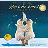 Nancy Tillman's YOU ARE LOVED Collection: On the Night You Were Born; Wherever You Are, My Love Will Find You; and The Crown