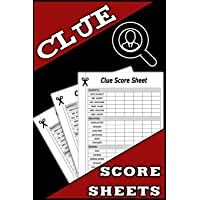 Clue Score Sheets: 100 Clue Game Sheets, Clue Detective Notebook Sheets, Clue Replacement Pads, Clue Board Game Sheets