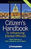 Citizen's Handbook to Influencing Elected Officials: Citizen Advocacy in State Legislatures and Congress: A Guide for…