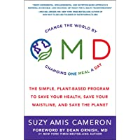 OMD: The Simple, Plant-Based Program to Save Your Health, Save Your Waistline, and Save the Planet: Change the World By Changing One Meal A Day