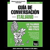 Guía de Conversación Español-Italiano y diccionario conciso de 1500 palabras (Spanish collection nº 179) (Spanish…