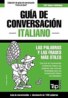 Guía de Conversación Español-Italiano y diccionario conciso de 1500 palabras (Spanish Edition)