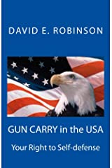 Gun Carry In The USA; Your Right to Self-defense Kindle Edition