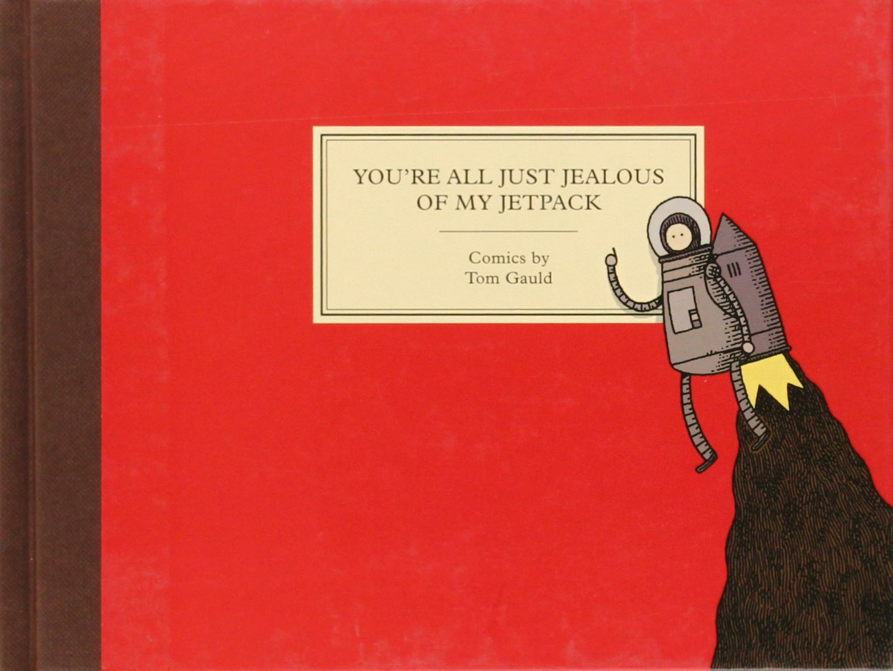 You're All Just Jealous of My Jetpack: Cartoons: Tom Gauld