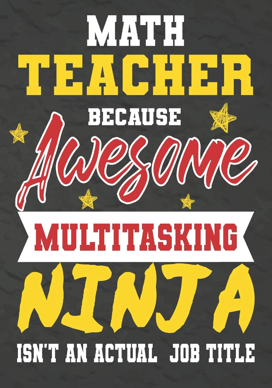 Amazon.com: Math Teacher Because Awesome Multitasking Ninja ...
