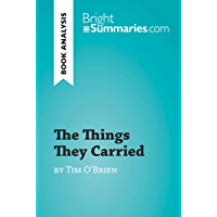 The Things They Carried by Tim O'Brien (Book Analysis): Detailed Summary, Analysis and Reading Guide (BrightSummaries.com) (English Edition)