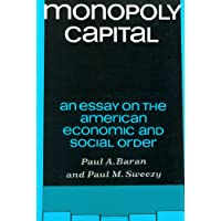 Monopoly Capital: An Essay on the American Economic and Social Order