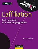 Affiliation : Bâtir, administrer et réussir un programme efficace (Tendances Marketing)