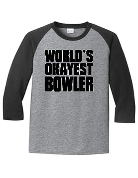 a688032d0f Worlds Okayest Bowler 5700 Raglan T Shirt Slogan Humorous   Amazon.com