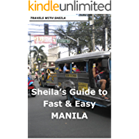 Sheila's Guide to Fast & Easy Manila (Fast & Easy Travel Book 6)
