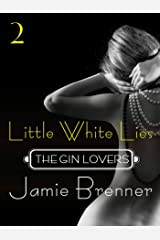The Gin Lovers #2: Little White Lies Kindle Edition
