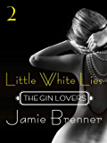 The Gin Lovers #2: Little White Lies