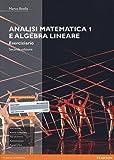 Analisi matematica 1 e algebra lineare. Eserciziario. Ediz. mylab. Con espansione online