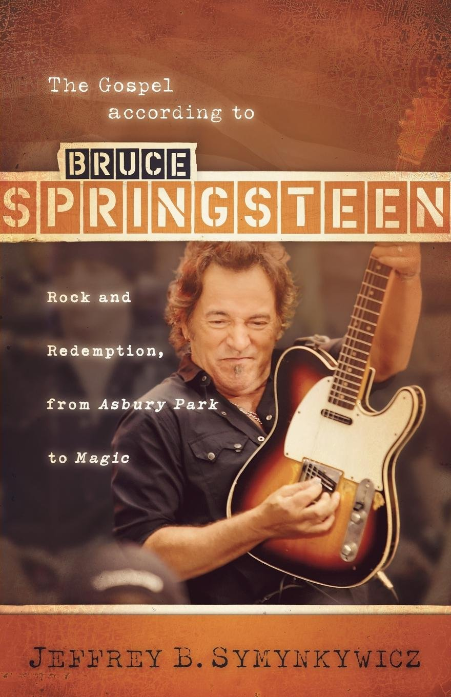 Gospel According to Bruce Springsteen: Rock and Redemption, from ...