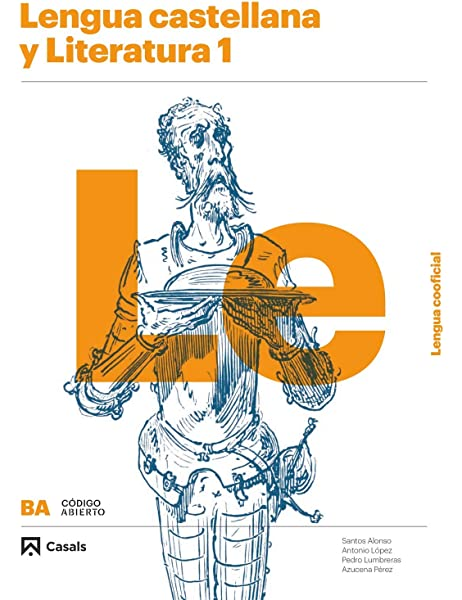 Lengua castellana y Literatura 1 BA (Código abierto): Amazon.es: Alonso, Santos, López, Antonio, Lumbreras, Pedro, Pérez, Azucena: Libros
