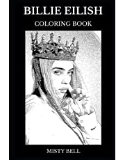 Billie Eilish Coloring Book: Legendary Millennial Pop Artist and Electro Dance Star, Acclaimed Lyricist and Cultural Icon Inspired Adult Coloring Book (Billie Eilish Books)