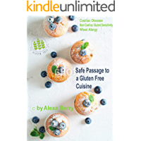 Safe Passage to a Gluten Free Cuisine: Coeliac Disease, Non-Coeliac Gluten Sensitivity, Wheat Allergy